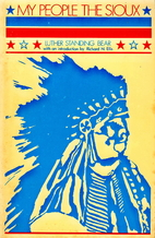 My People, the Sioux by Luther Standing Bear