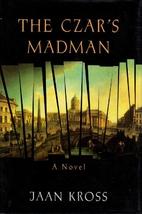 The Czar's Madman by Jaan Kross