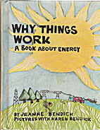 Why Things Work: A Book About Energy by…