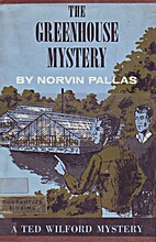 The Greenhouse Mystery by Norvin Pallas