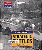 The Civil War: Strategic Battles (American…