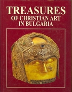 Treasures of Christian Art in Bulgaria by…