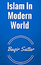 Islam In Modern World by Baqir Sattar