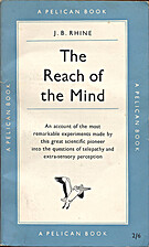 The Reach of the Mind by J. B. Rhine