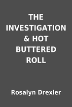 THE INVESTIGATION & HOT BUTTERED ROLL by…