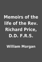 Memoirs of the life of the Rev. Richard…