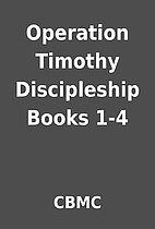 Operation Timothy Discipleship Books 1-4 by…