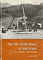 Old Metal Mines of Mid-Wales: Cardiganshire,…