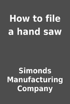 How to file a hand saw by Simonds…