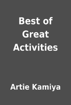Best of Great Activities by Artie Kamiya