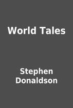 World Tales by Stephen Donaldson
