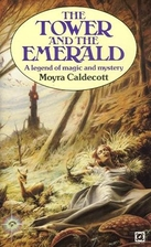 The Tower and the Emerald by Moyra Caldecott