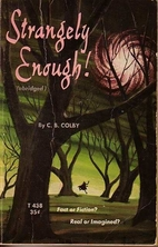 Strangely Enough! (abridged) by C. B. Colby
