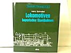 Lokomotiven bayerischer Eisenbahnen by Heinz…
