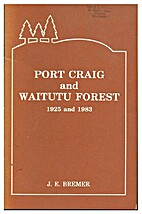 Port Craig and Waitutu Forest, 1925 and 1983…
