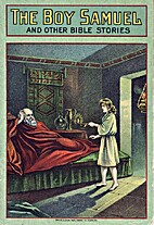 The Boy Samuel and Other Bible Stories