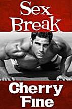 Sex Break by Cherry Fine