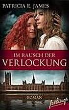 Im Rausch der Verlockung by Patricia E.…