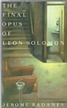 The Final Opus of Leon Solomon by Jerome…