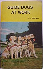 Guide dogs at work by J. J Prowse