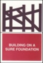 Building on a Sure Foundation: Papers Read…