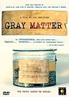 Gray Matter by Joe Berlinger