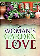 A Woman's Garden of Love by Freeman-Smith