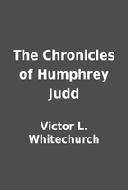 The Chronicles of Humphrey Judd by Victor L.…
