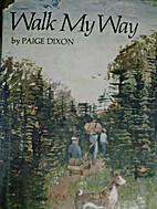 Walk My Way by Paige Dixon