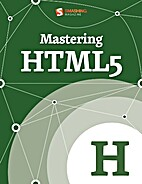 Mastering HTML5 (Smashing eBook Series 25)…