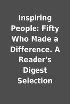 Inspiring People: Fifty Who Made a…