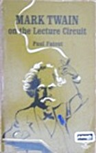 Mark Twain on the Lecture Circuit by Paul…