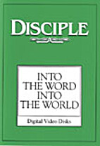 Disciple Into the Word Into the World: Study…