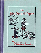 The Wee Scotch Piper by Madeline Brandeis