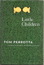 Little Children: A Novel by Tom Perrotta
