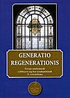 Generatio regerationis. Ünnepi tanulmányok…