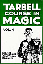 The Tarbell Course in Magic: Volume 4…