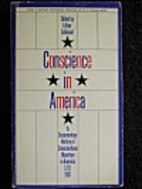 Conscience in America; a documentary history…