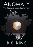 Anomaly (The Tri-Realms Saga, #1) by K C…