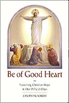 Be of Good Heart: Sustaining Christian Hope…