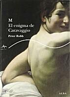 M: El Enigma de Caravaggio by Peter Robb