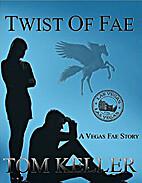 Twist of Fae (Vegas Fae Story Book 3) by Tom…