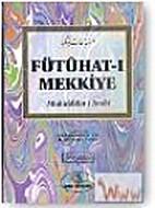 Fütuhat-ı Mekkiye by İbn Arabi…