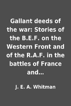 Gallant deeds of the war: Stories of the…