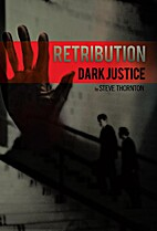Retribution: Dark Justice by Steve Thornton
