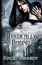 Mystically Bound (Frostbite, #3) by Stacey…