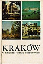 Kraków : cztery pory roku by Henryk…