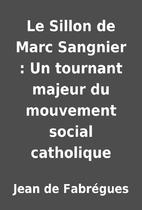 Le Sillon de Marc Sangnier : Un tournant…