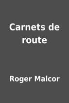 Carnets de route by Roger Malcor