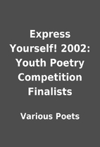 Express Yourself! 2002: Youth Poetry…